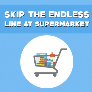 Skip the endless line at supermarket